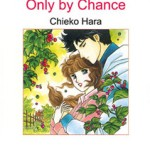 Only By Chance, by HARA Chieko and Betty Neels